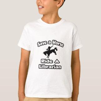 Save a Horse .. Ride a Librarian T-Shirt
