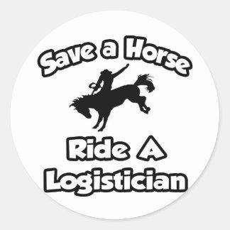 Save a Horse, Ride a Logistician Classic Round Sticker