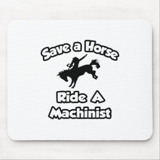Save a Horse, Ride a Machinist Mouse Pad
