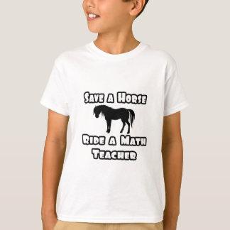 Save a Horse, Ride a Math Teacher T-Shirt