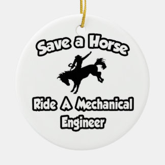 Save a Horse .. Ride a Mechanical Engineer Double-Sided Ceramic Round Christmas Ornament