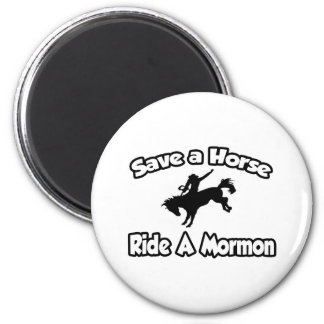Save a Horse, Ride a Mormon Fridge Magnet