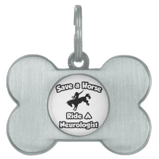 Save a Horse Ride a Neurologist Pet Name Tags