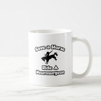 Save a Horse, Ride a Neurosurgeon Coffee Mugs