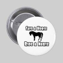 Save a Horse, Ride a Nurse 2 Inch Round Button