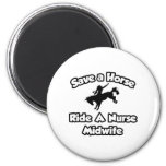 Save a Horse, Ride a Nurse Midwife Magnets