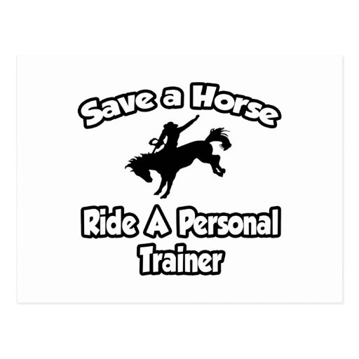 Save a Horse, Ride a Personal Trainer Post Card