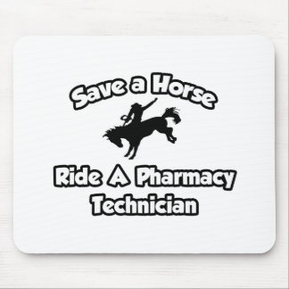 Save a Horse, Ride a Pharmacy Technician Mouse Pad