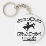 Save a Horse, Ride a Physical Therapist Key Chain