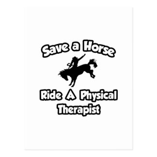 Save a Horse .. Ride a Physical Therapist Postcard