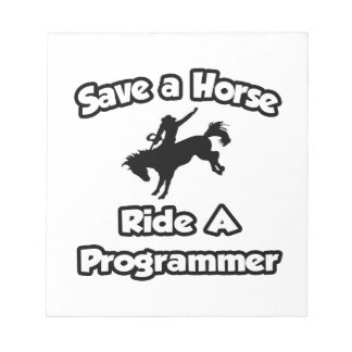 Save a Horse .. Ride a Programmer Memo Notepads