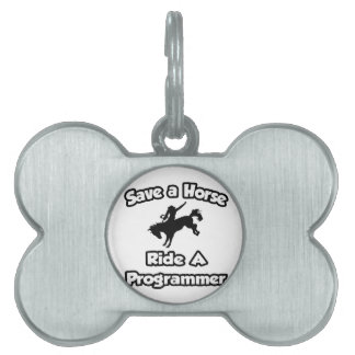 Save a Horse .. Ride a Programmer Pet ID Tag