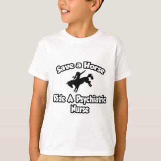Save a Horse, Ride a Psychiatric Nurse T-Shirt