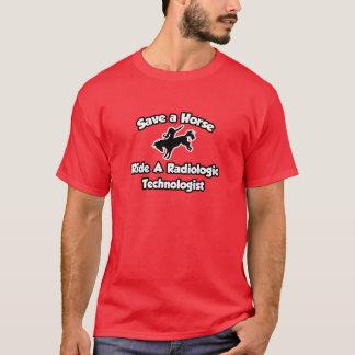 Save a Horse, Ride a Radiologic Technologist T-Shirt