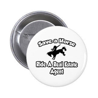 Save a Horse, Ride a Real Estate Agent Pinback Button