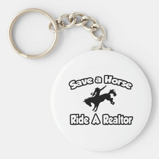 Save a Horse, Ride a Realtor Key Chains