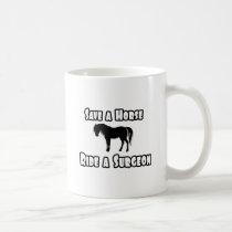 Save a Horse, Ride a Surgeon Classic White Coffee Mug