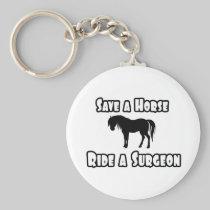 Save a Horse, Ride a Surgeon Key Chain