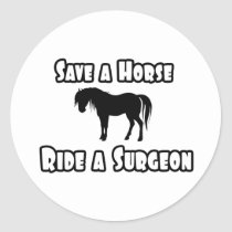 Save a Horse, Ride a Surgeon Round Sticker
