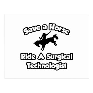 Save a Horse, Ride a Surgical Technologist Postcard
