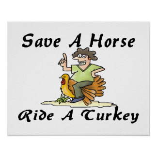 Save A Horse Ride A Turkey Poster