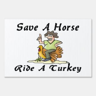 Save A Horse Ride A Turkey Sign