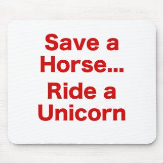 Save a Horse... Ride a Unicorn Mouse Pad