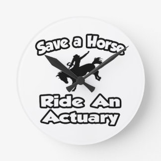 Save a Horse .. Ride an Actuary Round Clock