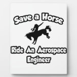 Save a Horse .. Ride an Aerospace Engineer Display Plaque