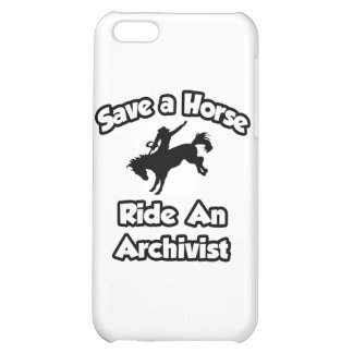 Save a Horse, Ride an Archivist Case For iPhone 5C