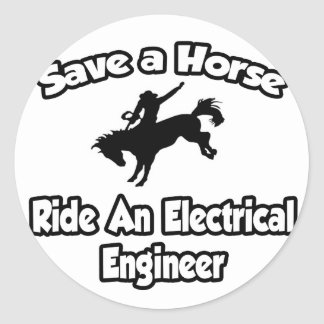 Save a Horse, Ride an Electrical Engineer Classic Round Sticker