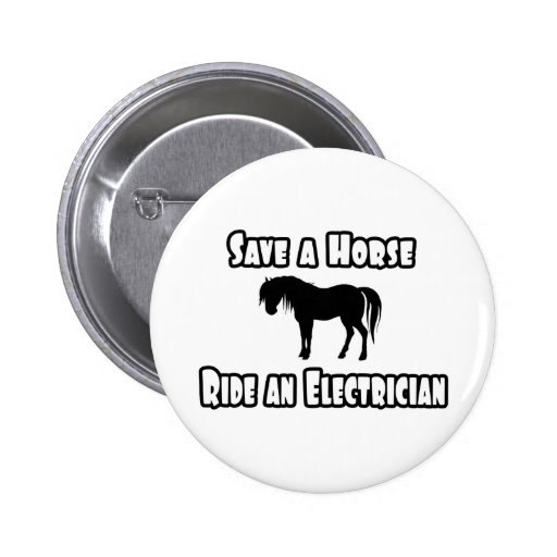Save a Horse, Ride an Electrician 2 Inch Round Button