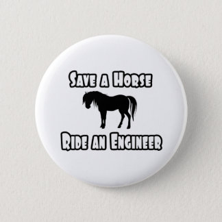 Save a Horse, Ride an Engineer Button