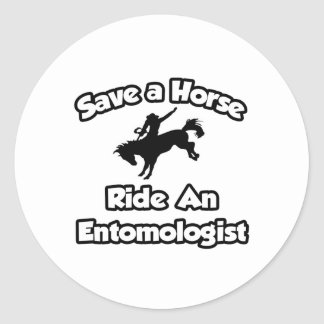 Save a Horse, Ride an Entomologist Classic Round Sticker