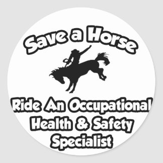 Save a Horse, Ride an Occ Health Specialist Classic Round Sticker
