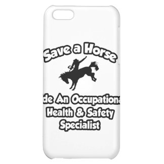 Save a Horse, Ride an Occ Health Specialist Case For iPhone 5C