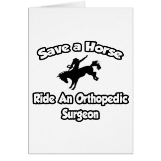 Save a Horse, Ride an Orthopedic Surgeon Card