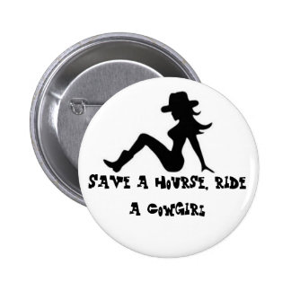 Save a hourse, ride a Cowgirl Pins