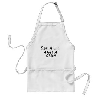 Save A Life Adopt A Child Adult Apron