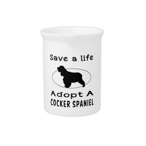 Save a life adopt a Cocker Spaniel Beverage Pitchers