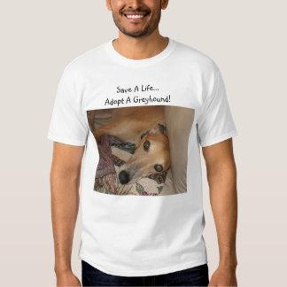 Save a life..Adopt a greyhound! T-shirts