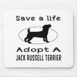 Save a life adopt a Jack Russell Terrier Mouse Pad
