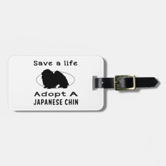 Save a life adopt a Japanese Chin Bag Tag