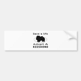 Save a life adopt a Keeshond Bumper Sticker
