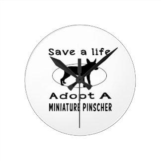 Save a life adopt a Miniature Pinscher Round Clock