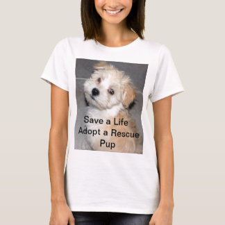 Save A Life  Adopt A Rescue Pup T-Shirt