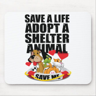 Save A Life Adopt A Shelter Animal Mouse Pad