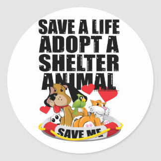 Save A Life Adopt A Shelter Animal Round Stickers