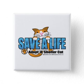 Save A Life: Adopt A Shelter Cat button