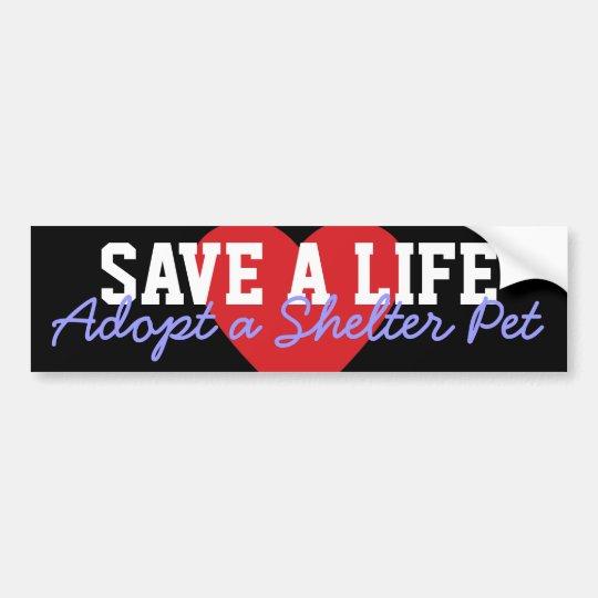 Save a Life-Adopt a Shelter Pet Bumper Sticker